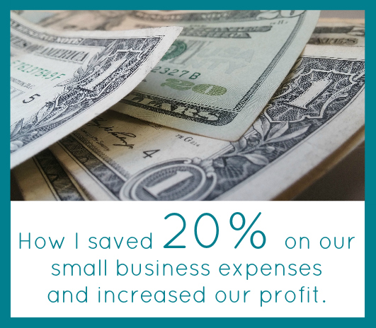 How I Saved 20% on My Small Business Expenses and Increased our Profits